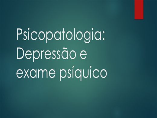 Curso Online de Psicopatologia: Depressão e exame psíquico