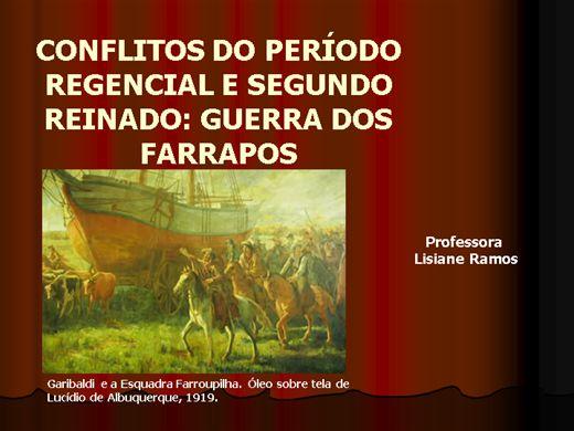 Curso Online de CONFLITOS DO PERÍODO REGENCIAL E SEGUNDO REINADO: GUERRA DOS FARRAPOS.