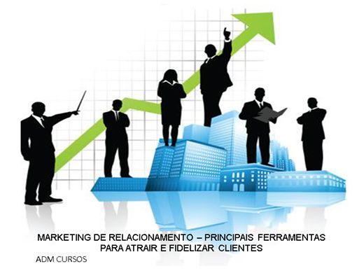 Curso Online de ATRAIR E FIDELIZAR CLIENTES - PRINCIPAIS FERRAMENTAS MARKETING DE RELACIONAMENTO