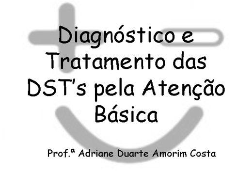 Curso Online de Diagnóstico e Tratamento das DST's pela Atenção Básica.