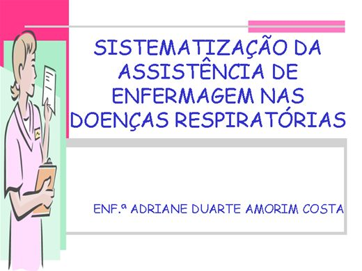 Curso Online de Sistematização da Assistência de Enfermagem nas Doenças Respiratórias