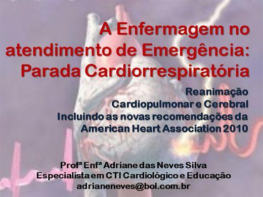 Curso Online de A Enfermagem nas Situações de PCR: Ressuscitação Cardiopulmonar e Cerebral incluindo as diretrizes da AHA de 2010