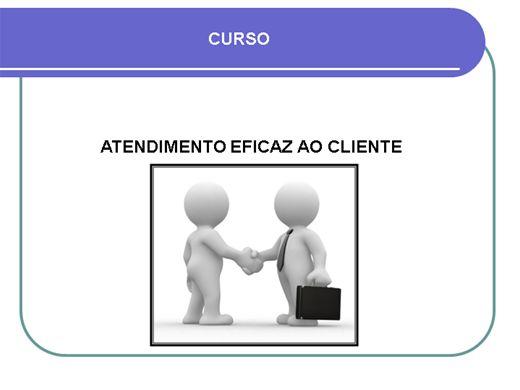 Curso Online de ATENDIMENTO EFICAZ AO CLIENTE