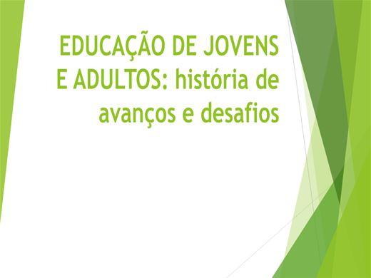 Curso Online de EDUCAÇÃO DE JOVENS E ADULTOS: história de avanços e desafios