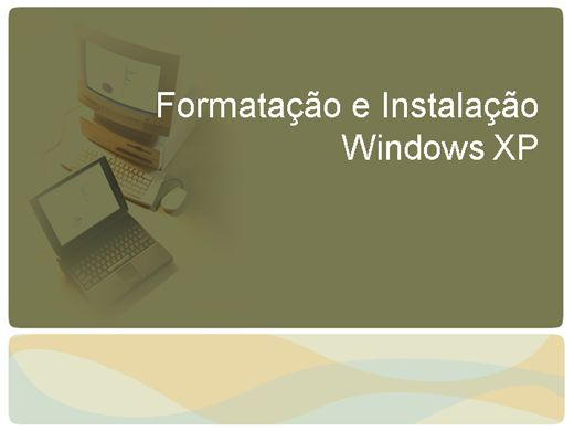 Curso Online de Formatação e Instalação Windows XP