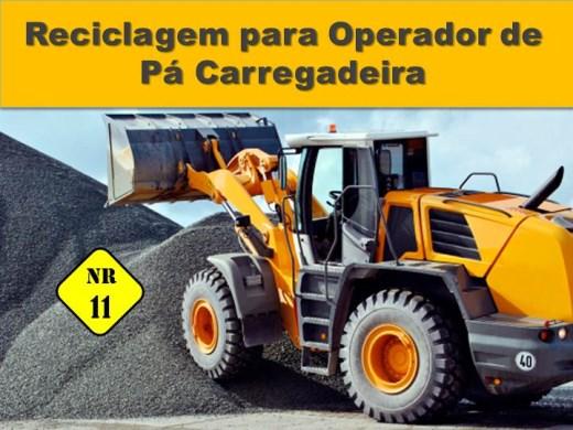 Curso Online de Reciclagem para Operador de Pá Carregadeira - NR11