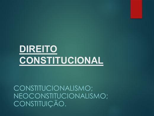 Curso Online de Direito Cosntitucional - (Neo)Consttitucionalismo e Constituição
