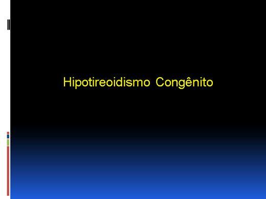 Curso Online de Hipotireoidismo Congênito