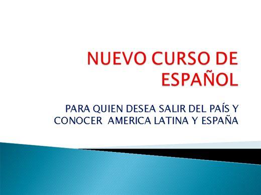 Curso Online de NUEVO CURSO DE ESPAÑOLA PARA SU NUEVA VIAJE.
