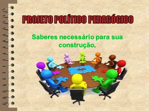 Curso Online de PROJETO POLÍTICO PEDAGÓGICO Saberes necessário para sua construção.