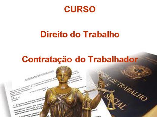 Curso Online de Direito do Trabalho - Contratação do Trabalhador e Seus Requisitos