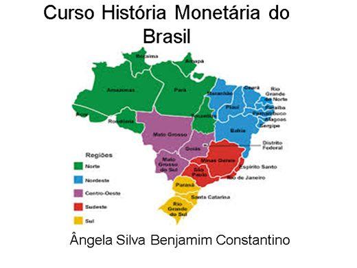 Curso Online de História Monetaria do Brasil