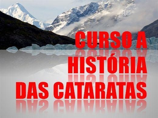 Curso Online de CURSO A HISTÓRIA DAS CATARATAS