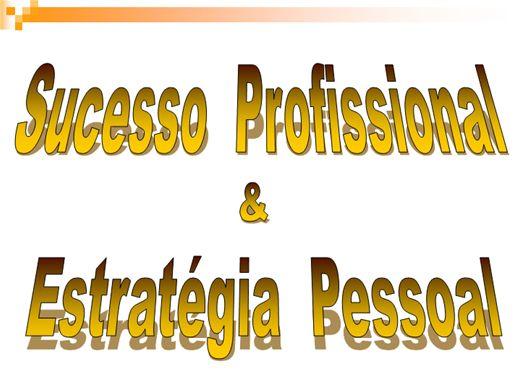 Curso Online de SUCESSO PROFISSIONAL E ESTRATÉGIA PESSOAL NIVEL BÁSICO