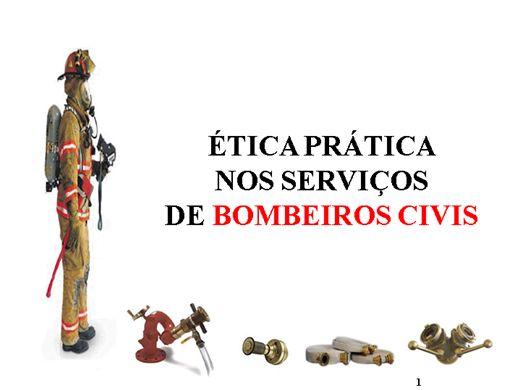 Curso Online de ETICA PRÁTICA NOS SERVIÇOS DE BOMBEIROS CIVIS