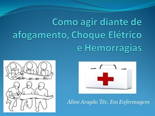 Curso Online de COMO AGIR DIANTE DE CHOQUE ELÉTRICO ,AFOGAMENTO E HEMORRAGIAS.