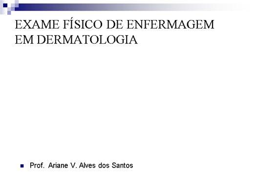 Curso Online de Exame físico de enfermagem em dermatologia