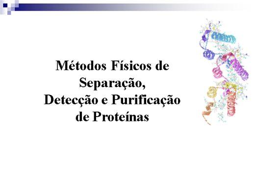 Curso Online de  metodos separaçao das proteinas