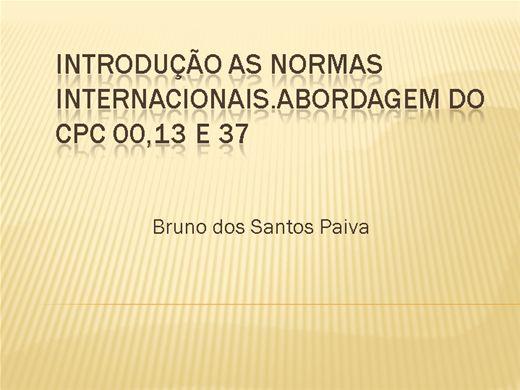 Curso Online de Introdução as normas internacionais. Abordagem do CPC 00, 13 e 37.