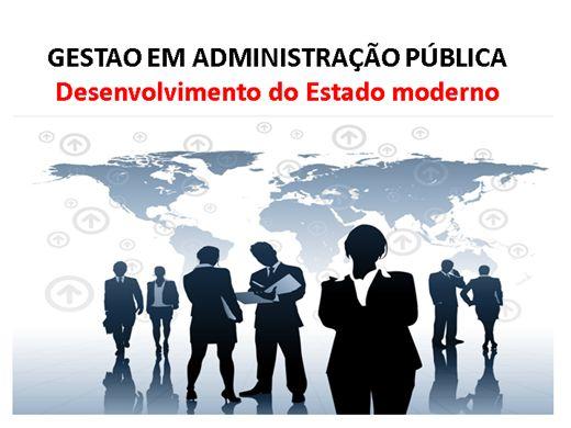 Curso Online de GESTÃO EM ADMINISTRAÇÃO PÚBLICA  : DESENVOLVIMENTO DO ESTADO MODERNO