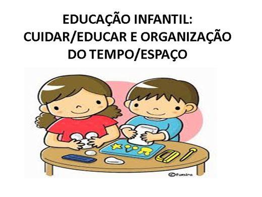 Curso Online de EDUCAÇÃO INFANTIL: CUIDAR/EDUCAR E ORGANIZAÇÃO DO TEMPO/ESPAÇO