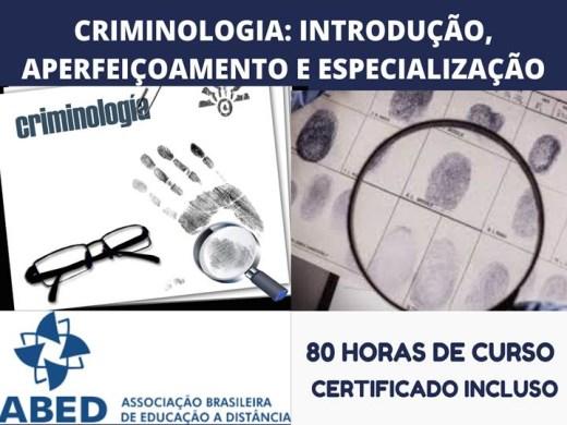 Curso Online de CRIMINOLOGIA: INTRODUÇÃO, APERFEIÇOAMENTO E ESPECIALIZAÇÃO