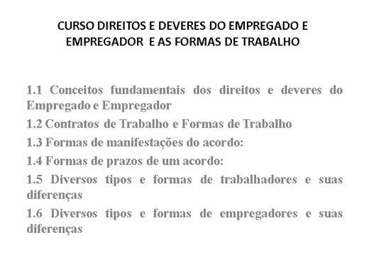 Curso Online de CURSO DIREITOS E DEVERES DO EMPREGADO E EMPREGADOR E AS FORMAS DE TRABALHO