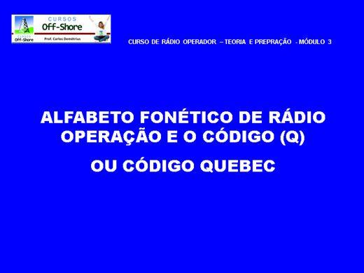 Curso Online de RÁDIO OPERADOR - GERAL - TEORIA E PREPARAÇÃO - MÓDULO - 3