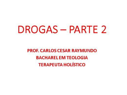 Curso Online de DROGAS - PARTE 2