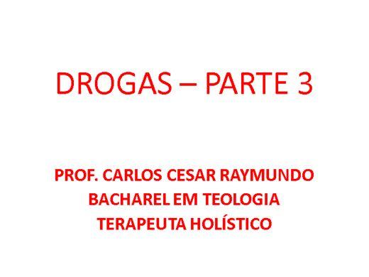 Curso Online de DROGAS - PARTE 3