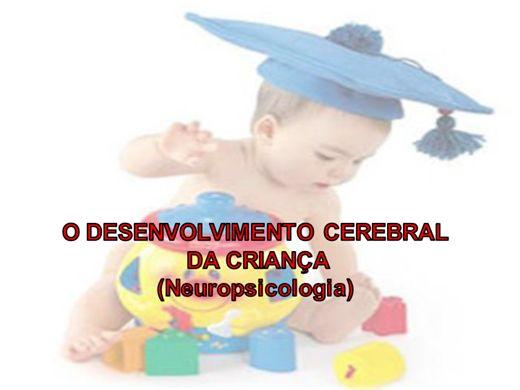 Curso Online de O Desenvolvimento cerebral da criança (Neuropsicologia)