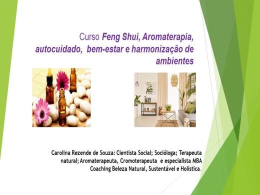 Curso Online de Feng Shui, Aromaterapia, autocuidado,  bem-estar e harmonização de ambientes