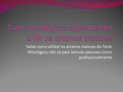 Curso Online de TAROT MITOLÓGICO - ARCANOS MAIORES