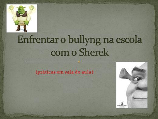Curso Online de Enfrentar o bullyng na escola com o Sherek