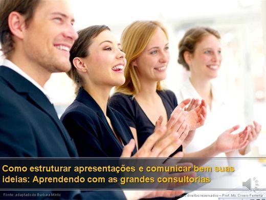 Curso Online de Como estruturar apresentações e comunicar bem suas ideias: Aprendendo com as grandes consultorias