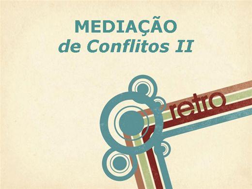 Curso Online de Mediação de Conflitos II