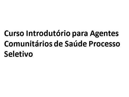 Curso Online de Curso Introdutório para Agentes Comunitários de Saúde Processo seletivo