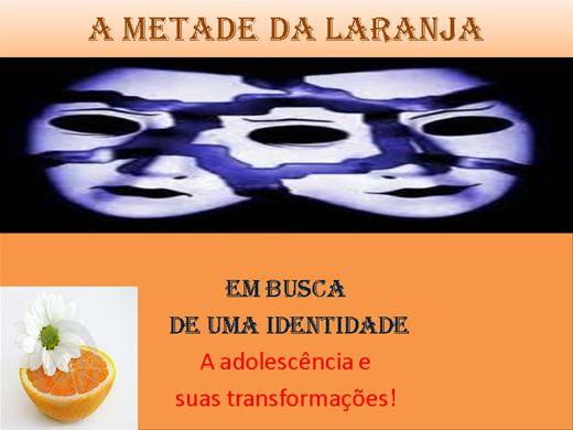Curso Online de A metade da laranja---Adolescência e transformações!