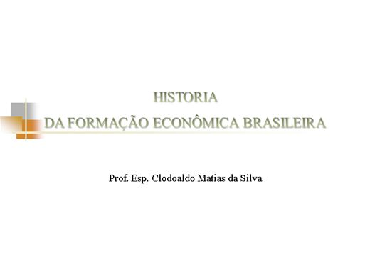 Curso Online de HISTORIA DA ECONOMIA BRASILEIRA