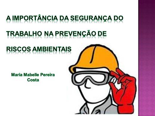 Curso Online de A IMPORTÂNCIA DA SEGURANÇA DO   TRABALHO NA PREVENÇÃO DE   RISCOS AMBIENTAIS
