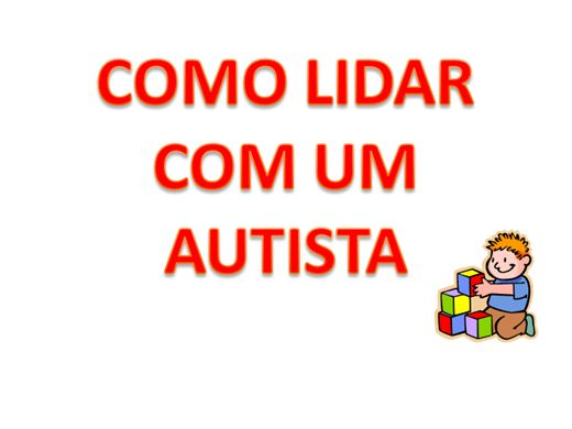 Curso Online de COMO LIDAR COM UM AUTISTA