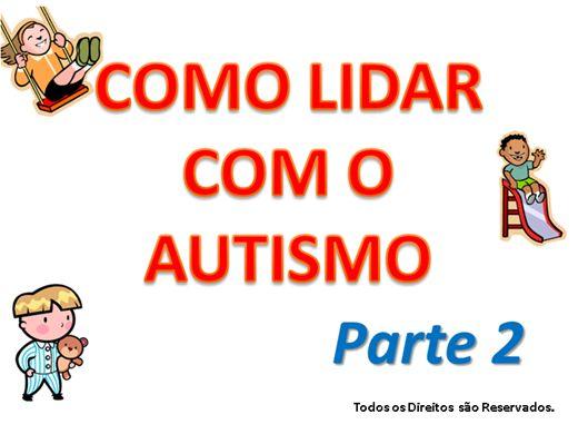 Curso Online de Como lidar com o Autismo - PARTE 2