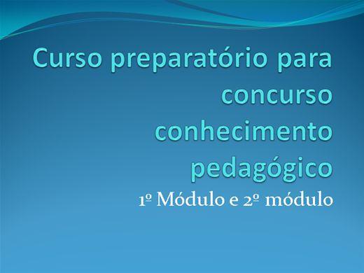 Curso Online de Curso preparatório para concurso  conhecimento pedagógico 1º módulo e 2º módulo