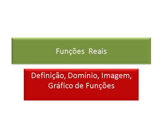 Curso Online de Matemática: Funções Reais: Apresentação da definição de função real, construção e propriedades da mesma