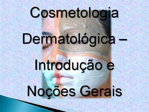 Curso Online de Cosmetologia Dermatologica - Introdução e Noções Gerais