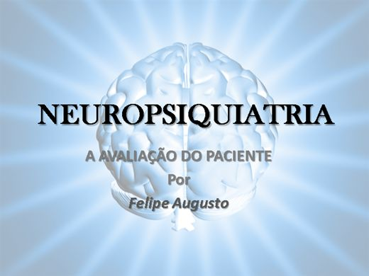 Curso Online de Neuropsiquiatria - A Avaliação do Paciente