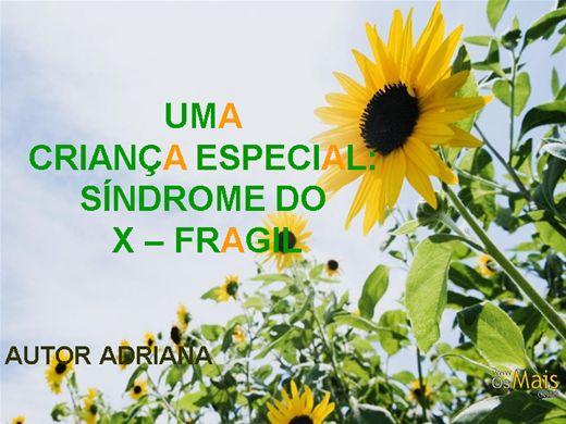 Curso Online de UMA CRIANÇA ESPECIAL: SÍNDROME DO  X ? FRAGIL
