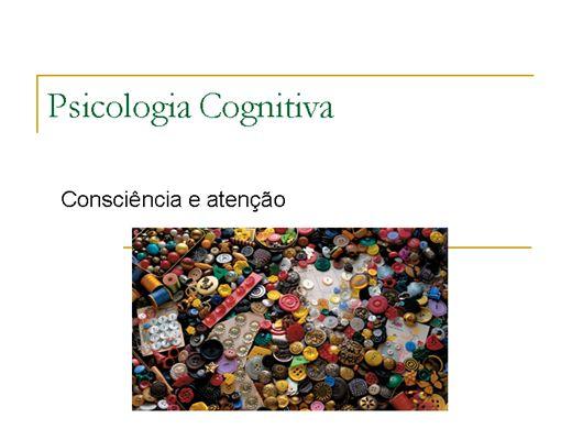 Curso Online de Psicologia Cognitiva:Consciência e atenção