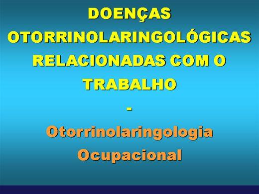 Curso Online de DOENÇAS OTORRINOLARINGOLÓGICAS RELACIONADAS COM O TRABALHO