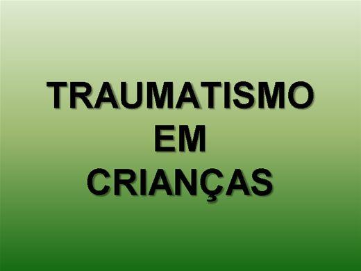 Curso Online de TRAUMATISMO EM CRIANÇAS